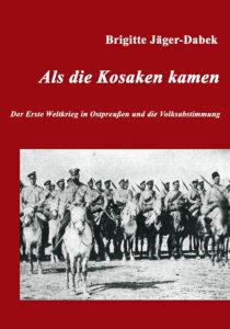 Als die Kosaken kamen, Ostpreußen 1. Weltkrieg