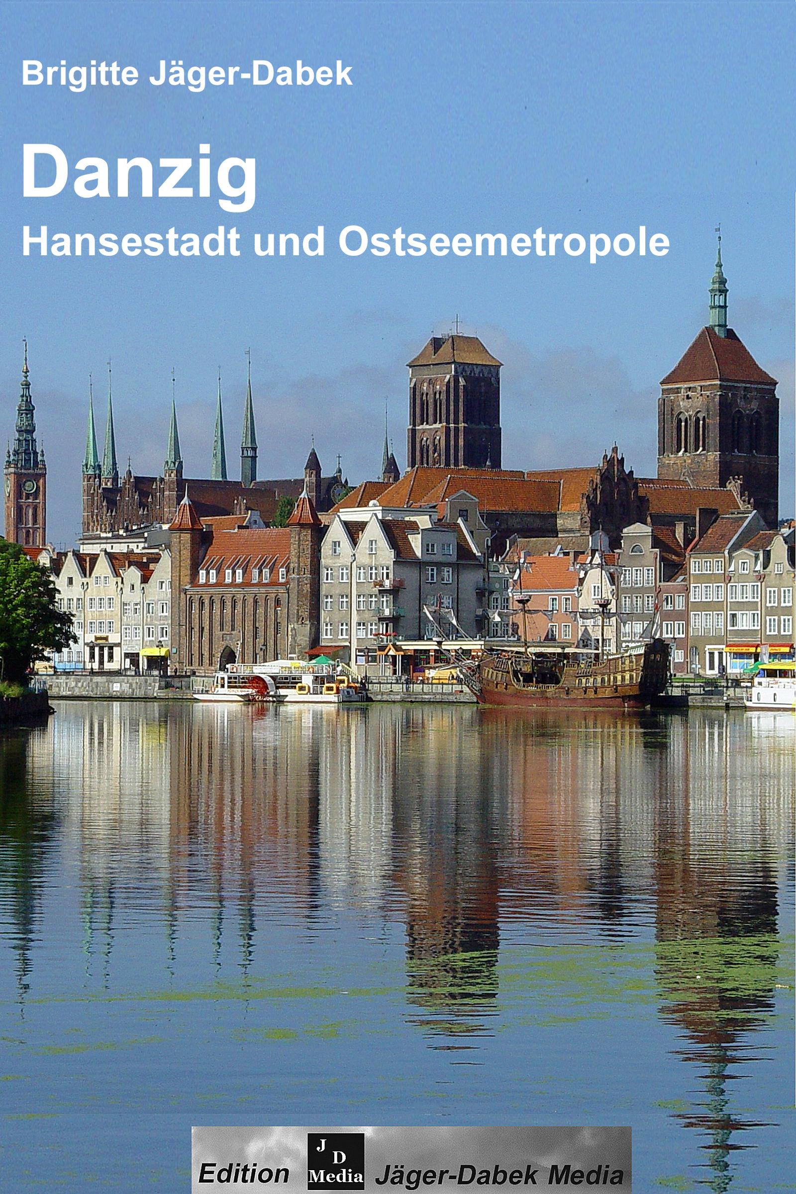 Danzig. Hansestadt und Ostseemetropole, Cover