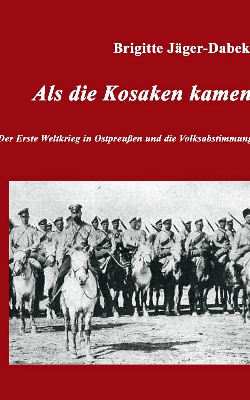 Als die Kosaken kamen, Cover, 1. Weltkrieg in Ostpreußen